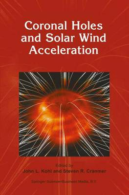 Coronal Holes and Solar Wind Acceleration (Hardback)