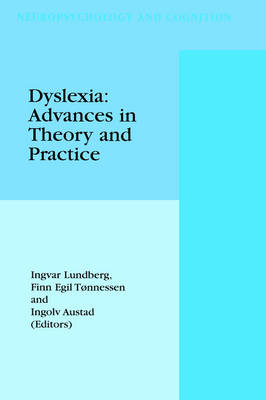 Dyslexia: Advances in Theory and Practice - Neuropsychology and Cognition 16 (Hardback)