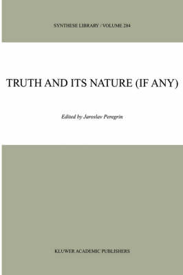 Truth and Its Nature (if Any) - Synthese Library 284 (Hardback)