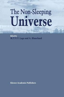 The Non-Sleeping Universe: Proceedings of two conferences on: `Stars and the ISM' held from 24-26 November 1997 and on: `From Galaxies to the Horizon' held from 27-29 November, 1997 at the Centre for Astrophysics of the University of Porto, Portugal (Hardback)