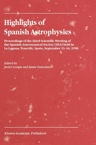 Highlights of Spanish Astrophysics I (Hardback)
