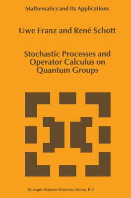 Stochastic Processes and Operator Calculus on Quantum Groups - Mathematics and Its Applications 490 (Hardback)