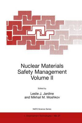 Nuclear Materials Safety Management Volume II - Nato Science Partnership Subseries: 1 27 (Paperback)