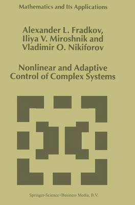 Nonlinear and Adaptive Control of Complex Systems - Mathematics and Its Applications 491 (Hardback)