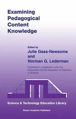 Examining Pedagogical Content Knowledge: The Construct and its Implications for Science Education - Contemporary Trends and Issues in Science Education 6 (Hardback)