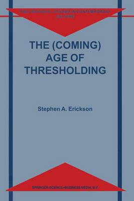 The (Coming) Age of Thresholding - Philosophical Studies in Contemporary Culture 6 (Hardback)