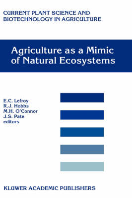 Agriculture as a Mimic of Natural Ecosystems - Current Plant Science and Biotechnology in Agriculture 37 (Hardback)