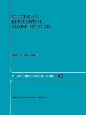 Success in Referential Communication - Philosophical Studies Series 80 (Hardback)