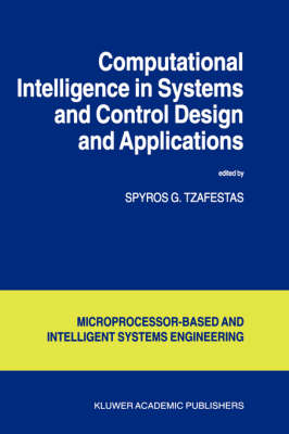 Computational Intelligence in Systems and Control Design and Applications - Intelligent Systems, Control and Automation: Science and Engineering v. 22 (Hardback)