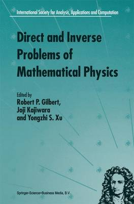 Direct and Inverse Problems of Mathematical Physics - International Society for Analysis, Applications and Computation 5 (Hardback)