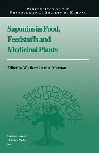 Saponins in Food, Feedstuffs and Medicinal Plants - Proceedings of the Phytochemical Society of Europe 45 (Hardback)