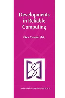 Developments in Reliable Computing (Hardback)