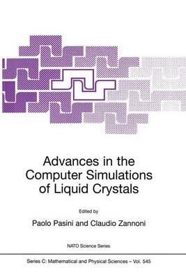 Advances in the Computer Simulatons of Liquid Crystals - NATO Science Series C 545 (Hardback)