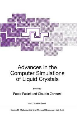 Advances in the Computer Simulatons of Liquid Crystals - NATO Science Series C 545 (Paperback)