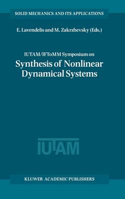 IUTAM / IFToMM Symposium on Synthesis of Nonlinear Dynamical Systems: Proceedings of the IUTAM / IFToMM Symposium held in Riga, Latvia, 24-28 August 1998 - Solid Mechanics and Its Applications 73 (Hardback)