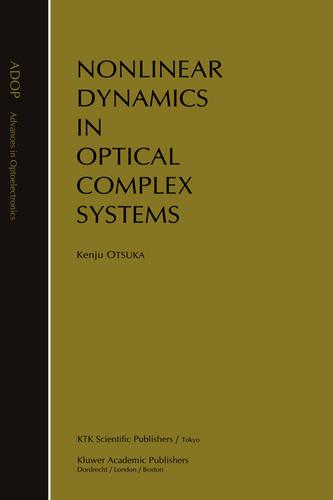 Nonlinear Dynamics in Optical Complex Systems - Advances in Opto-Electronics 7 (Hardback)