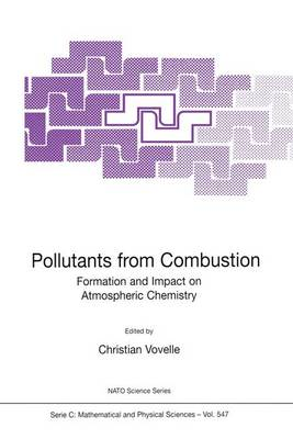 Pollutants from Combustion: Formation and Impact on Atmospheric Chemistry - NATO Science Series C 547 (Paperback)