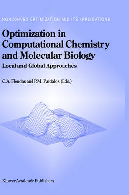 Optimization in Computational Chemistry and Molecular Biology: Local and Global Approaches - Nonconvex Optimization and Its Applications 40 (Hardback)