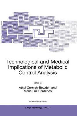 Technological and Medical Implications of Metabolic Control Analysis - Nato Science Partnership Subseries: 3 74 (Paperback)