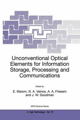 Unconventional Optical Elements for Information Storage, Processing and Communications - Nato Science Partnership Subseries: 3 75 (Hardback)