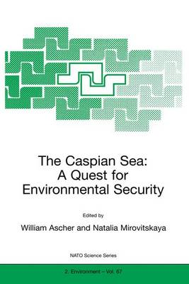 The Caspian Sea: A Quest for Environmental Security - Nato Science Partnership Subseries: 2 67 (Paperback)