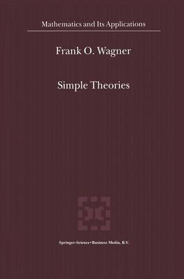 Simple Theories - Mathematics and Its Applications 503 (Hardback)