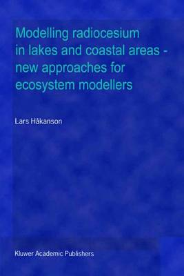 Modelling radiocesium in lakes and coastal areas - new approaches for ecosystem modellers: A textbook with Internet support (Hardback)