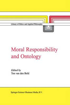 Moral Responsibility and Ontology - Library of Ethics and Applied Philosophy 7 (Hardback)