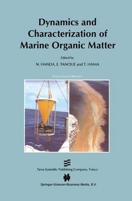 Dynamics and Characterization of Marine Organic Matter - Ocean Sciences Research 2 (Hardback)