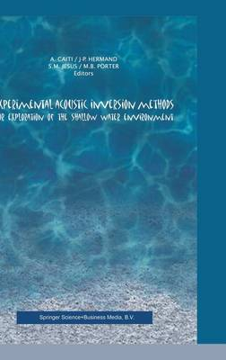 Experimental Acoustic Inversion Methods for Exploration of the Shallow Water Environment (Hardback)