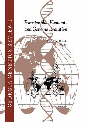Transposable Elements and Genome Evolution - Georgia Genetics Review 1 (Hardback)
