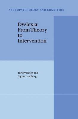 Dyslexia: From Theory to Intervention - Neuropsychology and Cognition 18 (Hardback)