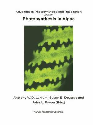Photosynthesis in Algae - Advances in Photosynthesis and Respiration 14 (Hardback)