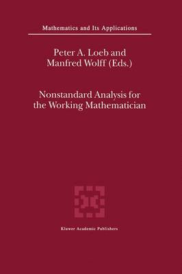 Nonstandard Analysis for the Working Mathematician - Mathematics and its Applications v. 510 (Hardback)