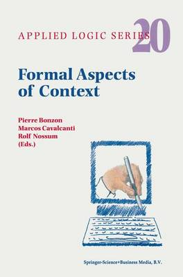 Formal Aspects of Context - Applied Logic Series 20 (Hardback)