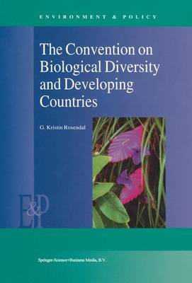 The Convention on Biological Diversity and Developing Countries - Environment & Policy 25 (Hardback)