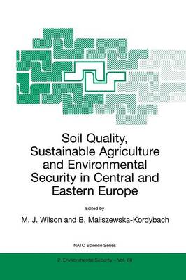Soil Quality, Sustainable Agriculture and Environmental Security in Central and Eastern Europe - Nato Science Partnership Subseries: 2 69 (Paperback)