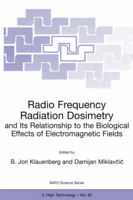 Radio Frequency Radiation Dosimetry and Its Relationship to the Biological Effects of Electromagnetic Fields - Nato Science Partnership Subseries: 3 82 (Paperback)