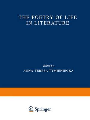 The Poetry of Life in Literature - Analecta Husserliana 69 (Hardback)