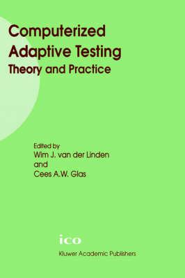 Computerized Adaptive Testing: Theory and Practice (Hardback)