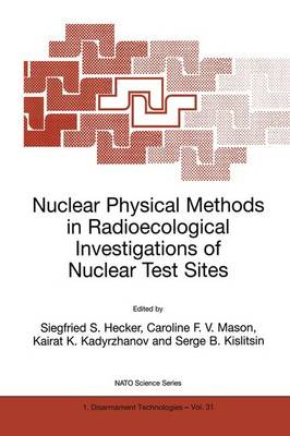 Nuclear Physical Methods in Radioecological Investigations of Nuclear Test Sites - Nato Science Partnership Subseries: 1 31 (Paperback)