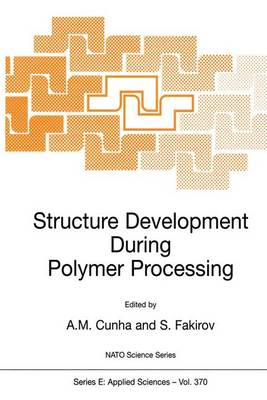 Structure Development During Polymer Processing - Nato Science Series E: 370 (Paperback)