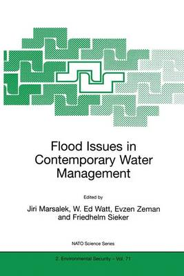 Flood Issues in Contemporary Water Management - Nato Science Partnership Subseries: 2 71 (Paperback)