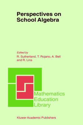 Perspectives on School Algebra - Mathematics Education Library 22 (Hardback)