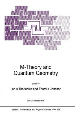 M-Theory and Quantum Geometry - NATO Science Series C 556 (Hardback)