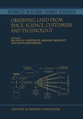 Observing Land from Space: Science, Customers and Technology - Advances in Global Change Research 4 (Hardback)