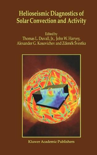 Helioseismic Diagnostics of Solar Convection and Activity (Hardback)