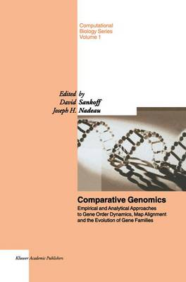 Comparative Genomics: Empirical and Analytical Approaches to Gene Order Dynamics, Map Alignment and the Evolution of Gene Families - Computational Biology 1 (Paperback)