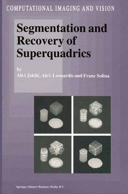 Segmentation and Recovery of Superquadrics - Computational Imaging and Vision 20 (Hardback)