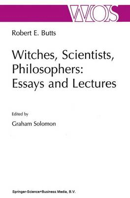 Witches, Scientists, Philosophers: Essays and Lectures - The Western Ontario Series in Philosophy of Science 65 (Hardback)